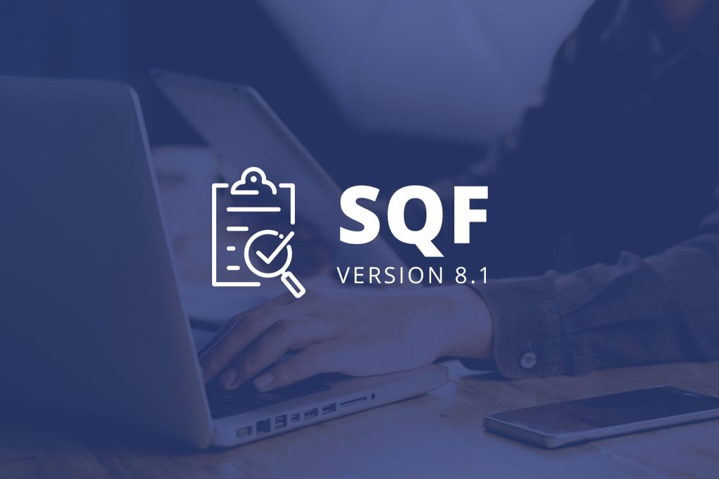 SQF Food Safety Code Update: v8.1 to be Implemented September 2nd, 2019